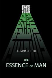 THE ESSENCE OF MAN by Ahmed Hulusi