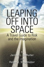 Leaping Off Into Space by Janice L. DeRuiter