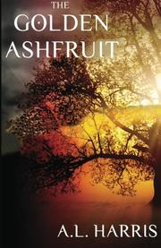 THE GOLDEN ASHFRUIT by A.L. Harris