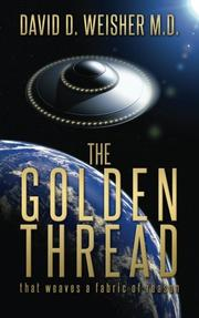 THE GOLDEN THREAD by David D. Weisher