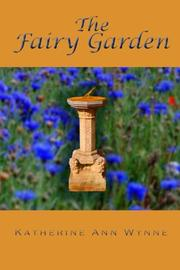 THE FAIRY GARDEN by Katherine Ann Wynne