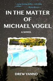 IN THE MATTER OF MICHAEL VOGEL by Drew Yanno
