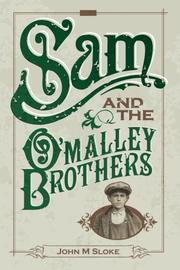 SAM AND THE O'MALLEY BROTHERS by John M Sloke