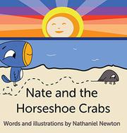 Nate and the Horseshoe Crabs by Nathaniel Newton