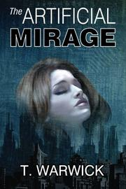 THE ARTIFICIAL MIRAGE by T. Warwick