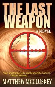 THE LAST WEAPON by Matthew McCluskey