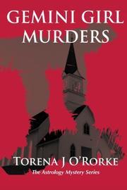 Gemini Girl Murders by Torena O'Rorke