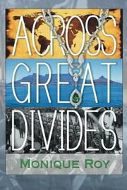 ACROSS GREAT DIVIDES by Monique Roy