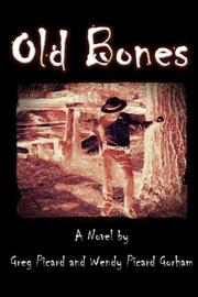 OLD BONES by Gregory William Picard
