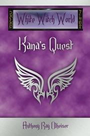KANA'S QUEST by Anthony Ray Olheiser