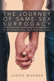 The Journey of Same-Sex Surrogacy by Jason Warner