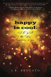 HAPPY IS COOL. by J.B. Brocato