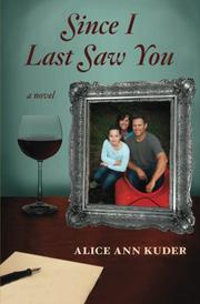 SINCE I LAST SAW YOU by Alice Ann Kuder