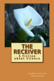 THE RECEIVER by Stephen Johnston Weatherford