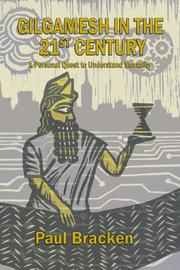 Gilgamesh in the 21st Century by Paul Bracken