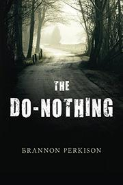 The Do-Nothing by Brannon Perkison
