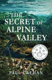 THE SECRET OF ALPINE VALLEY by Paul Crehan