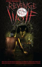 Revenge of the Wolf by Wyatt Michael