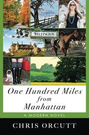 ONE HUNDRED MILES FROM MANHATTAN by Chris Orcutt