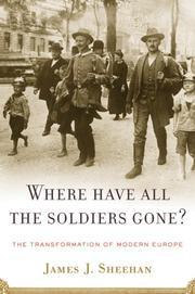 WHERE HAVE ALL THE SOLDIERS GONE? by James J. Sheehan