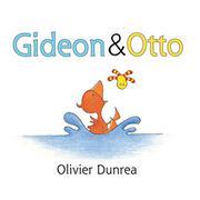 GIDEON & OTTO by Olivier Dunrea