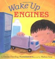 WAKE UP ENGINES by Denise Dowling Mortensen