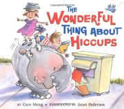 THE WONDERFUL THING ABOUT HICCUPS by Cece Meng