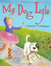 MY DOG LYLE by Jennifer P. Goldfinger