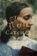 THE TURTLE CATCHER by Nicole Helget