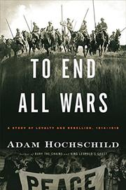 TO END ALL WARS by Adam Hochschild