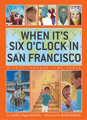 WHEN IT'S SIX O'CLOCK IN SAN FRANCISCO by Cynthia Jaynes Omololu