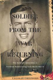 SOLDIER FROM THE WAR RETURNING by Thomas Childers