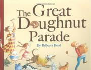 THE GREAT DOUGHNUT PARADE by Rebecca Bond