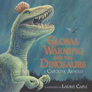 GLOBAL WARMING AND THE DINOSAURS by Caroline Arnold