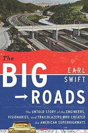 THE BIG ROADS by Earl Swift
