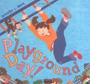 PLAYGROUND DAY! by Jennifer Merz
