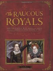 THE RAUCOUS ROYALS by Carlyn Beccia