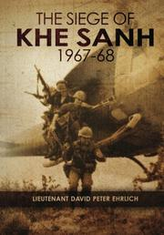 THE SIEGE OF KHE SANH 1967-68 by David Peter Ehrlich
