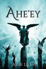 AHE'EY by Jamie Le Fay