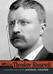 UP CLOSE: THEODORE ROOSEVELT by Michael L. Cooper