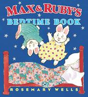 MAX & RUBY'S BEDTIME BOOK by Rosemary Wells