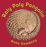ROLY POLY PANGOLIN by Anna Dewdney