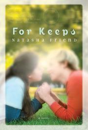 FOR KEEPS by Natasha Friend