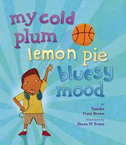 MY COLD PLUM LEMON PIE BLUESY MOOD by Tameka Fryer Brown