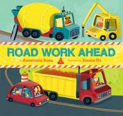 ROAD WORK AHEAD by Anastasia Suen