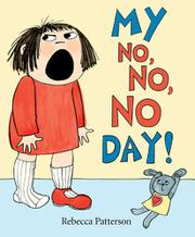 MY NO, NO, NO DAY! by Rebecca Patterson