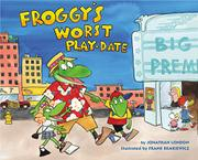 FROGGY'S WORST PLAYDATE by Jonathan London