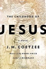 THE CHILDHOOD OF JESUS by J.M. Coetzee
