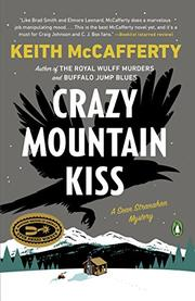 CRAZY MOUNTAIN KISS by Keith McCafferty