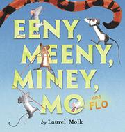 EENY, MEENY, MINEY, MO, AND FLO! by Laurel  Molk